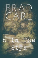 6 In The Styx - Brad Carl